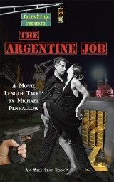 The Argentine Job by Michael Penhallow